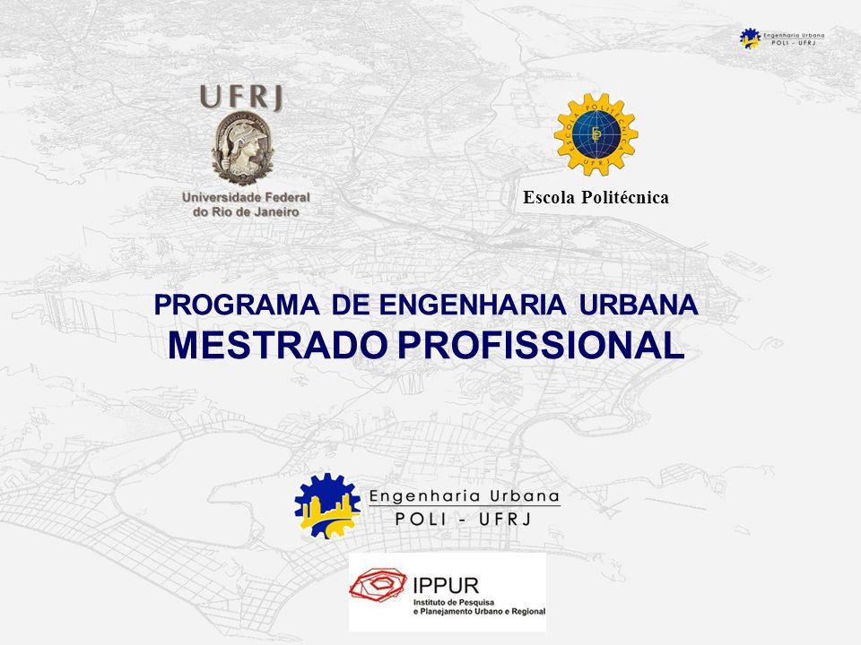 PROGRAMA DE ENGENHARIA URBANA MESTRADO PROFISSIONAL Escola Politécnica