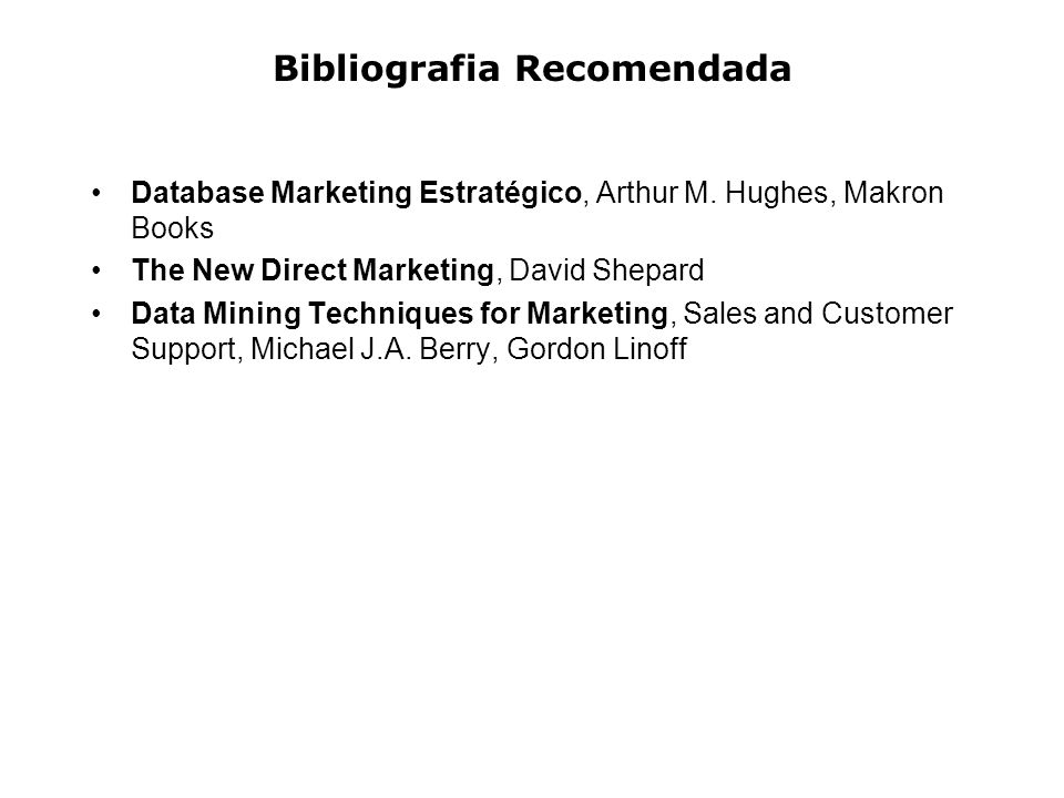Bibliografia Recomendada Database Marketing Estratégico, Arthur M.