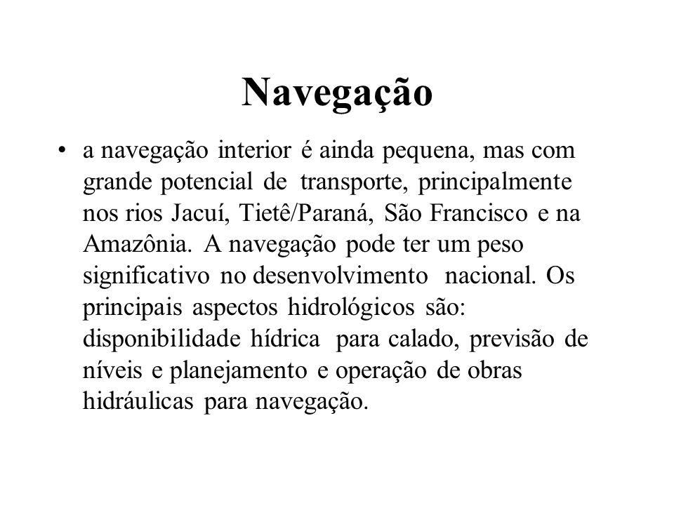 Navegação a navegação interior é ainda pequena, mas com grande potencial de transporte, principalmente nos rios Jacuí, Tietê/Paraná, São Francisco e n