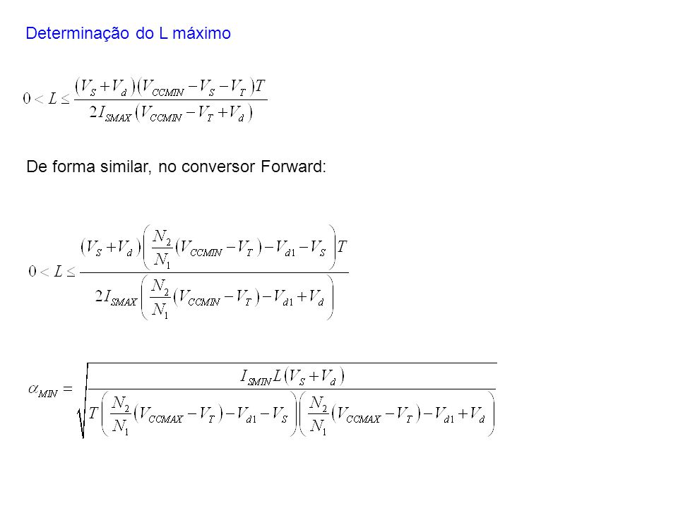 Determinação do L máximo De forma similar, no conversor Forward: