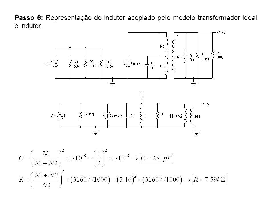 Passo 6: Representação do indutor acoplado pelo modelo transformador ideal e indutor.
