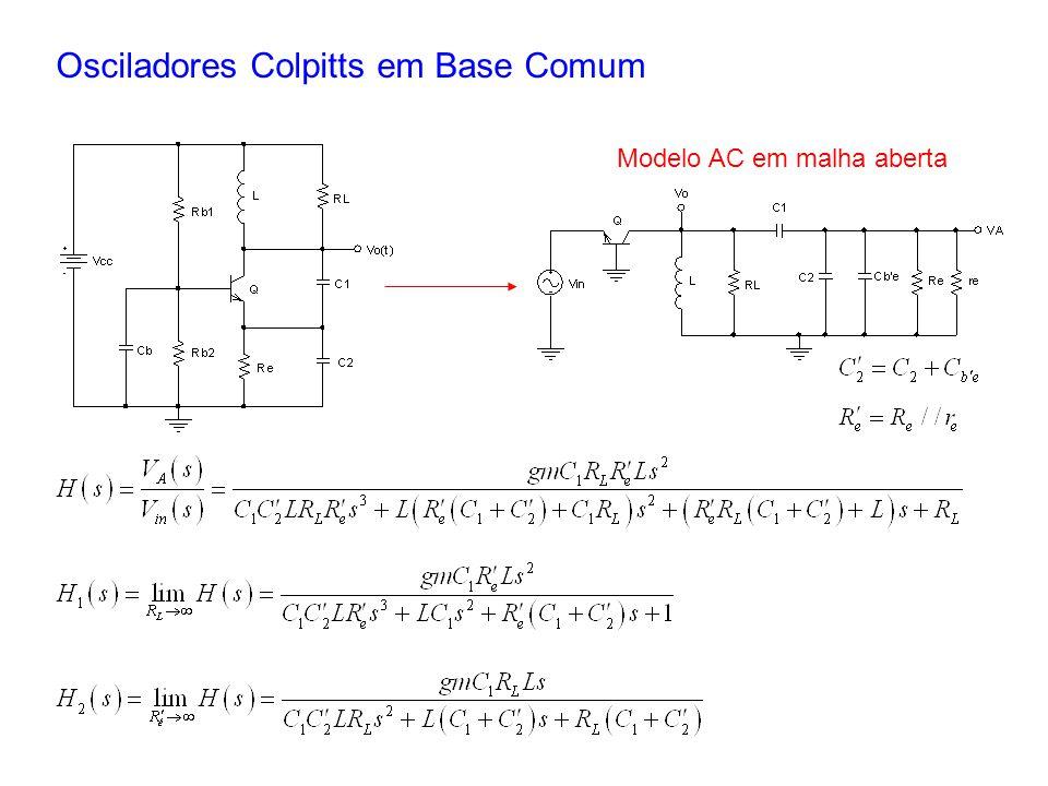 Osciladores Colpitts em Base Comum Modelo AC em malha aberta