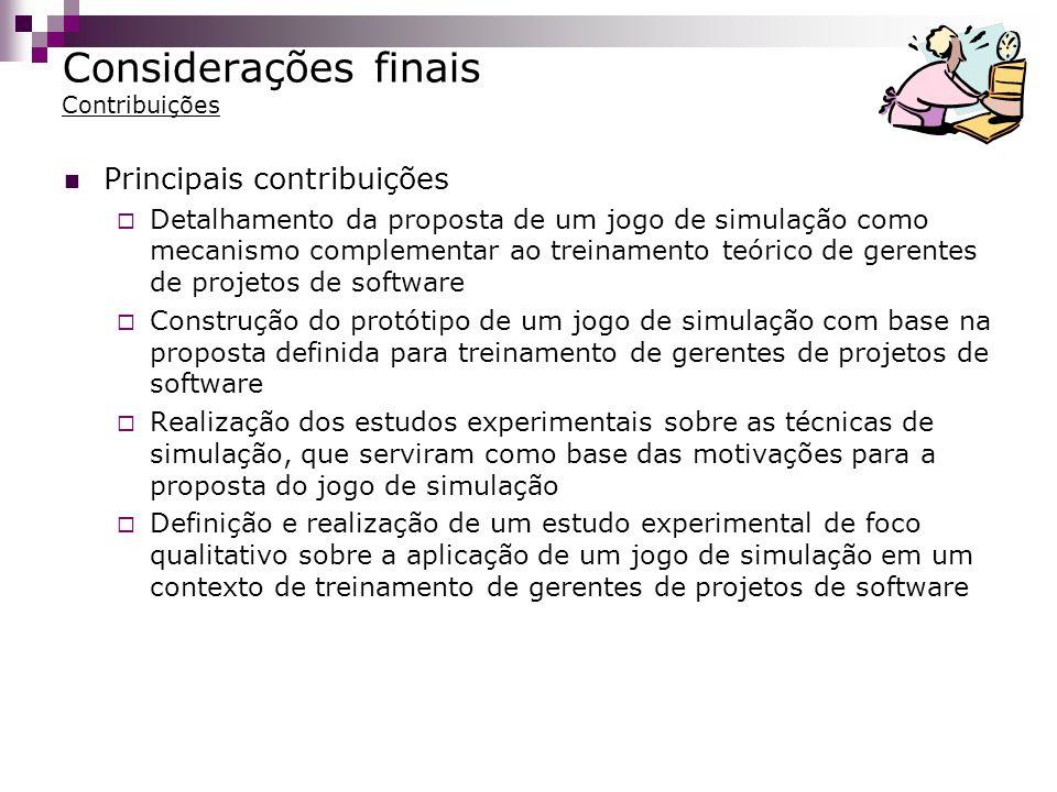Considerações finais Contribuições Principais contribuições Detalhamento da proposta de um jogo de simulação como mecanismo complementar ao treinament