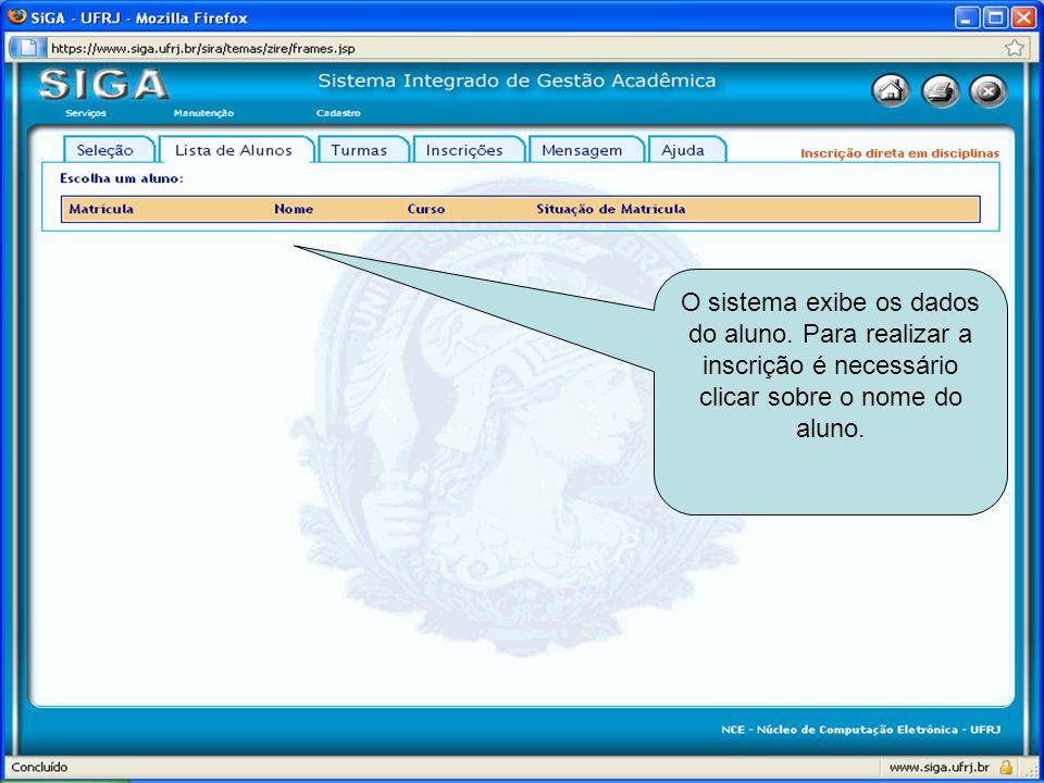 O sistema exibe os dados do aluno. Para realizar a inscrição é necessário clicar sobre o nome do aluno.