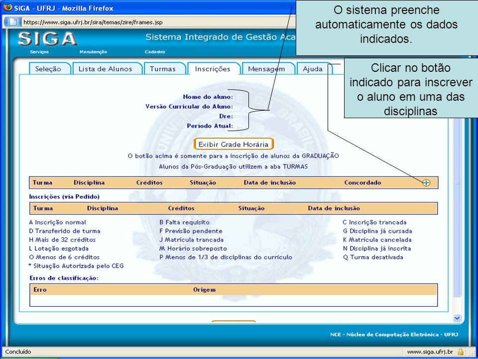O sistema preenche automaticamente os dados indicados. Clicar no botão indicado para inscrever o aluno em uma das disciplinas