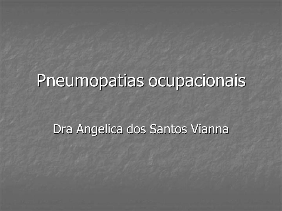 Pneumopatias ocupacionais Dra Angelica dos Santos Vianna