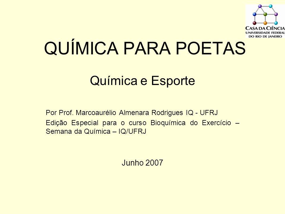 QUÍMICA PARA POETAS Química e Esporte Por Prof.