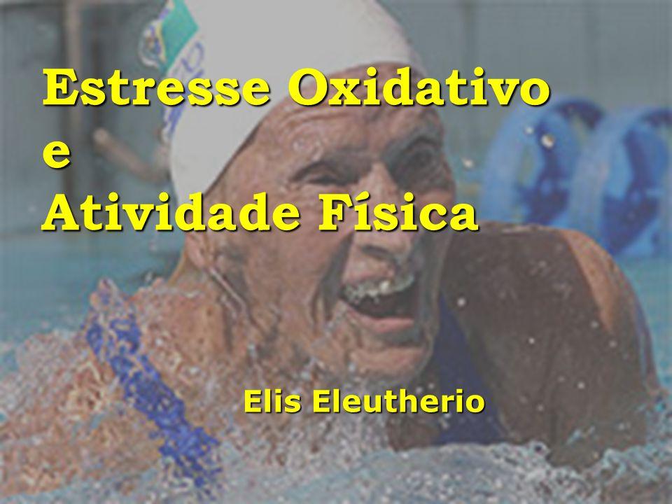 Estresse Oxidativo e Atividade Física Elis Eleutherio
