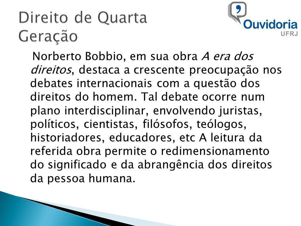 Norberto Bobbio, em sua obra A era dos direitos, destaca a crescente preocupação nos debates internacionais com a questão dos direitos do homem. Tal d