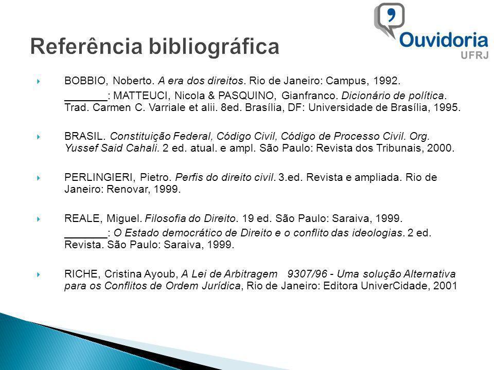 BOBBIO, Noberto. A era dos direitos. Rio de Janeiro: Campus, 1992. _______: MATTEUCI, Nicola & PASQUINO, Gianfranco. Dicionário de política. Trad. Car