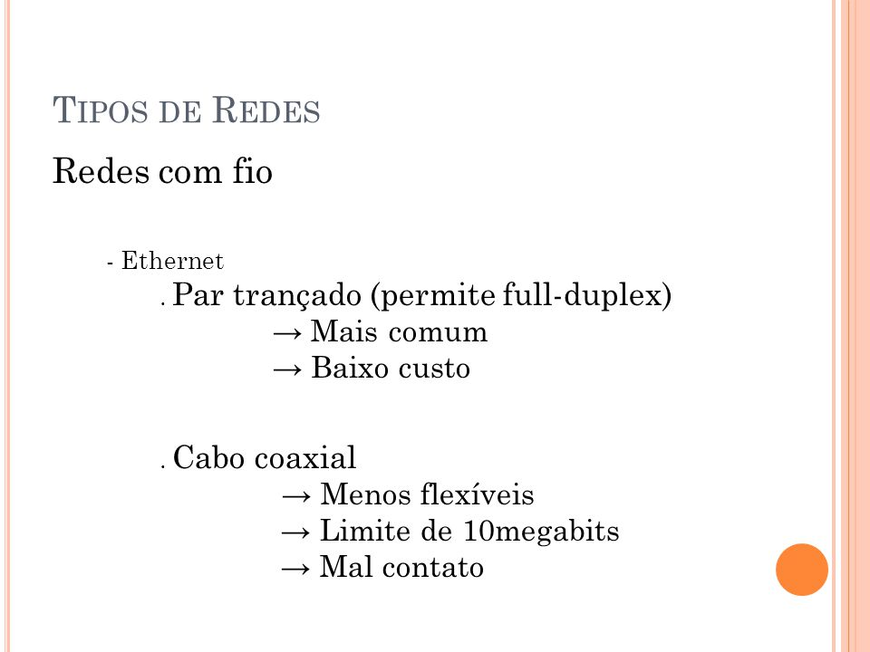 T IPOS DE R EDES Redes com fio - Ethernet.
