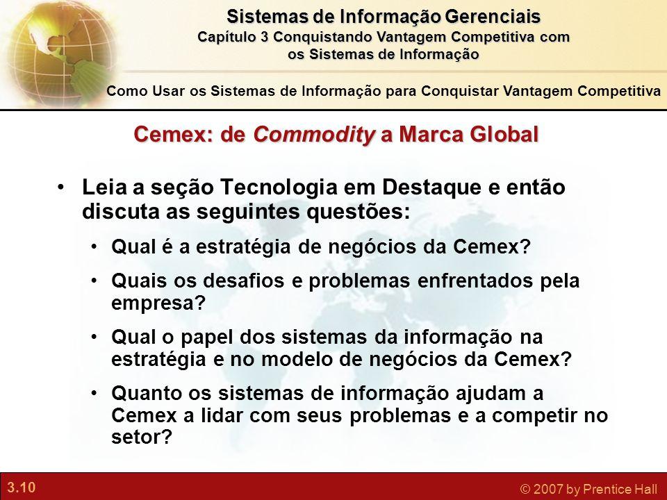 3.10 © 2007 by Prentice Hall Sistemas de Informação Gerenciais Capítulo 3 Conquistando Vantagem Competitiva com os Sistemas de Informação Cemex: de Co