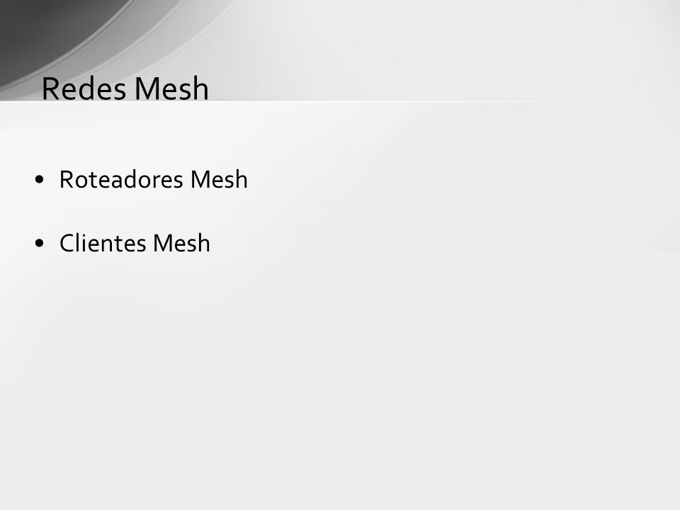 Roteadores Mesh Clientes Mesh Redes Mesh