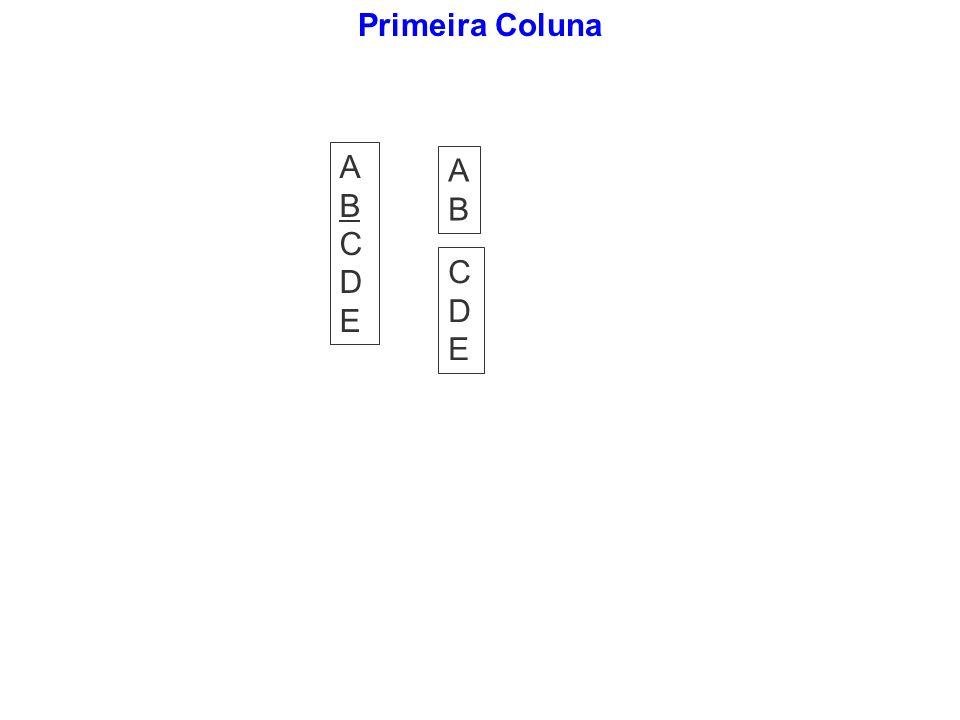 Primeira Coluna ABCDEABCDE ABAB CDECDE