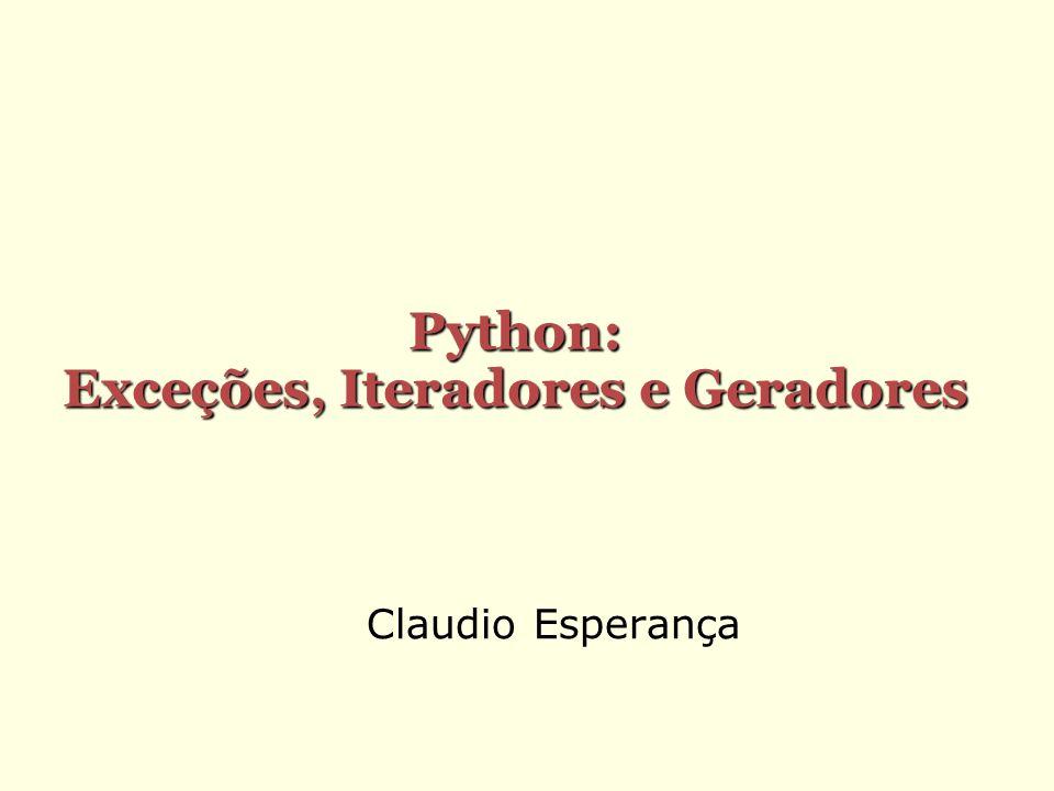 Claudio Esperança Python: Exceções, Iteradores e Geradores