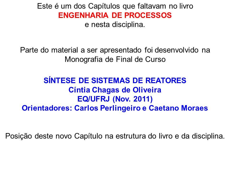 X.SÍNTESE DE SISTEMAS DE REATORES X.1. Sistemas de Reatores X.2.