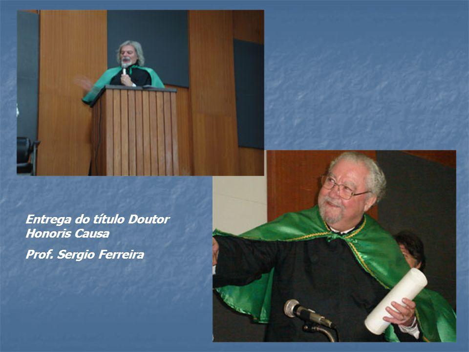 Entrega do título Doutor Honoris Causa Prof. Sergio Ferreira