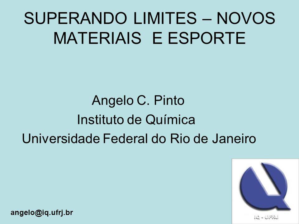 SUPERANDO LIMITES – NOVOS MATERIAIS E ESPORTE Angelo C.