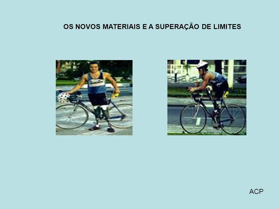 ACP OS NOVOS MATERIAIS E A SUPERAÇÃO DE LIMITES