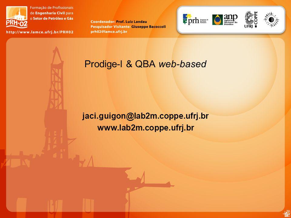 Prodige-l & QBA web-based jaci.guigon@lab2m.coppe.ufrj.br www.lab2m.coppe.ufrj.br