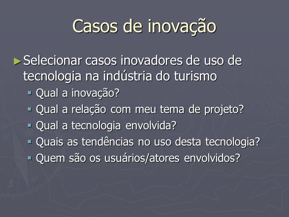 Casos de inovação Selecionar casos inovadores de uso de tecnologia na indústria do turismo Selecionar casos inovadores de uso de tecnologia na indústr