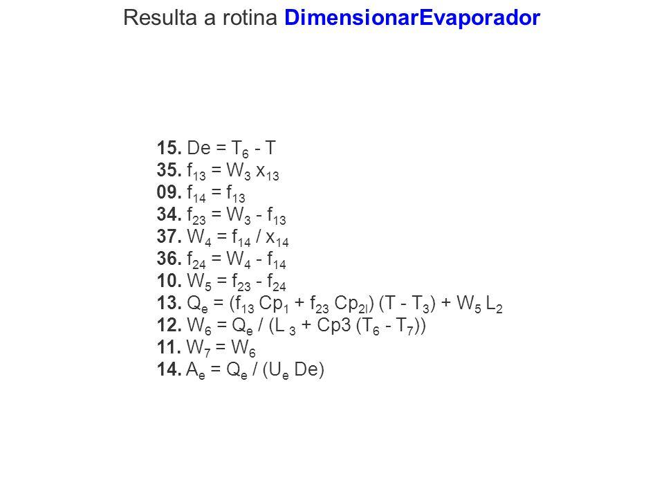 15. De = T 6 - T 35. f 13 = W 3 x 13 09. f 14 = f 13 34. f 23 = W 3 - f 13 37. W 4 = f 14 / x 14 36. f 24 = W 4 - f 14 10. W 5 = f 23 - f 24 13. Q e =