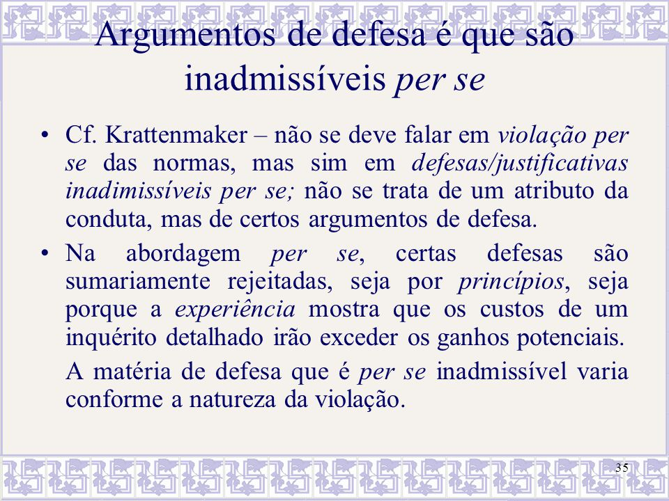 35 Argumentos de defesa é que são inadmissíveis per se Cf. Krattenmaker – não se deve falar em violação per se das normas, mas sim em defesas/justific