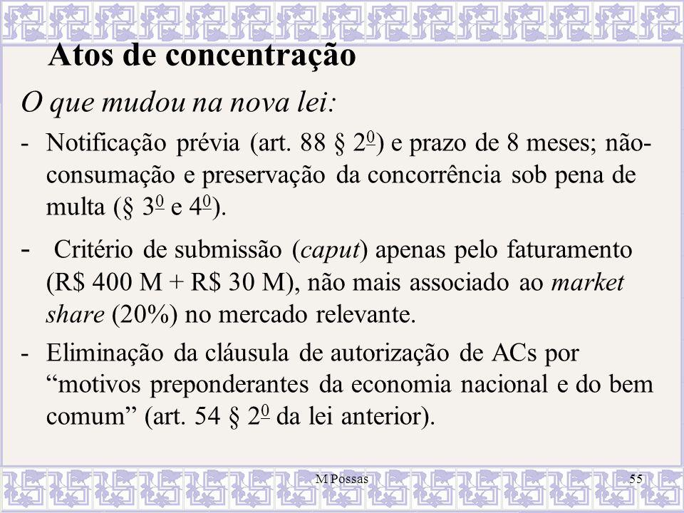 Atos de concentração O que mudou na nova lei: -Notificação prévia (art. 88 § 2 0 ) e prazo de 8 meses; não- consumação e preservação da concorrência s