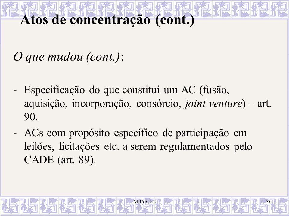 Atos de concentração (cont.) O que mudou (cont.): -Especificação do que constitui um AC (fusão, aquisição, incorporação, consórcio, joint venture) – a