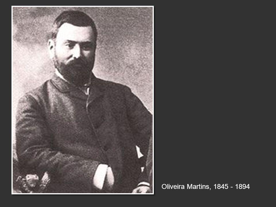 Oliveira Martins, 1845 - 1894