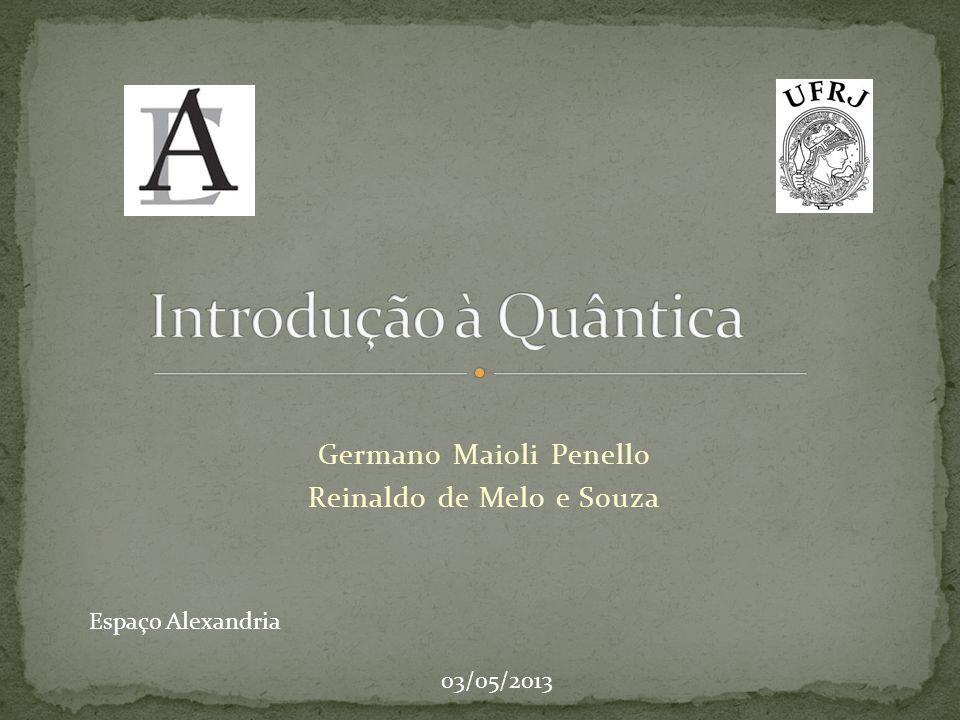 Germano Maioli Penello Reinaldo de Melo e Souza Espaço Alexandria 03/05/2013