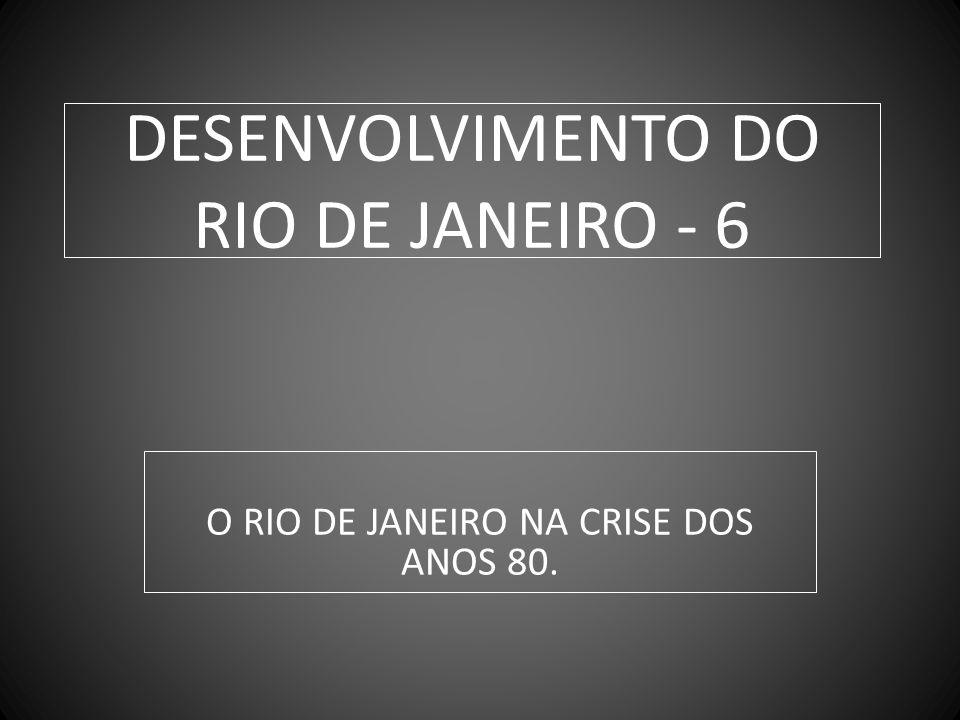 Uma década de crise – Participação do ERJ na Renda do Brasil por Setores: 1980-90 (em %) Setores/Ano 1980 1985 1990 Agropecuária 2,0 1,4 1,8 Indústria 11,9 11,8 10,5 Serviços 18,2 13,9 15,4 Total 13,2 12,4 12,3