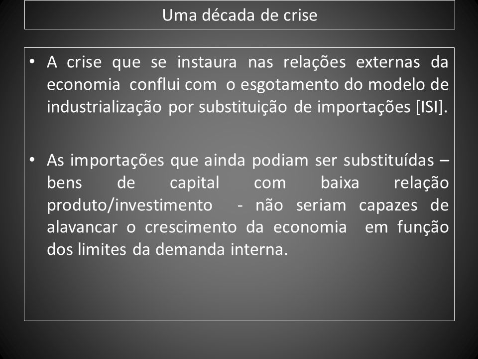 Uma década de crise indústria 1980 1985 1996 BCND: 11,2% 9,2% 9,2% BIs: 10,2% 10,6% 10,1% BCD./B.C: 10,4% 7,8% 3,2% A queda da produção de bens de capital e de bens de consumo durável é a mais expressiva.