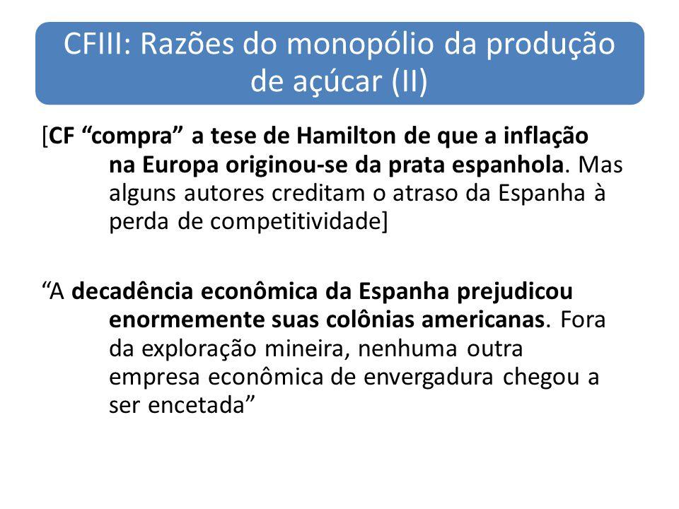 CFIII: Razões do monopólio da produção de açúcar (II) [CF compra a tese de Hamilton de que a inflação na Europa originou-se da prata espanhola. Mas al