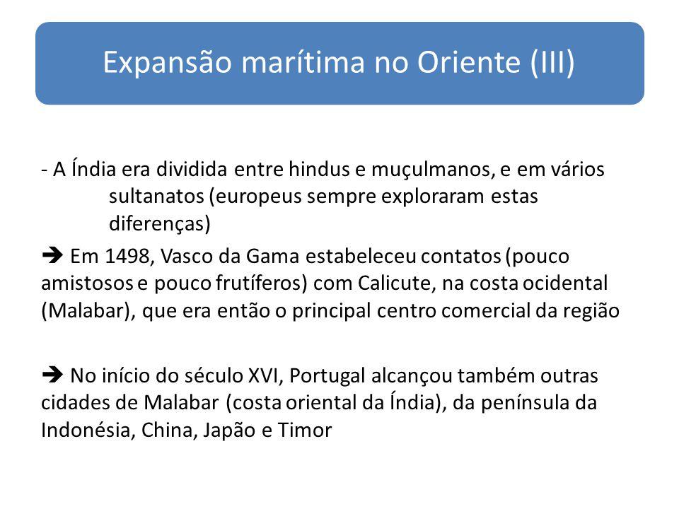 Expansão marítima no Oriente (III) - A Índia era dividida entre hindus e muçulmanos, e em vários sultanatos (europeus sempre exploraram estas diferenç