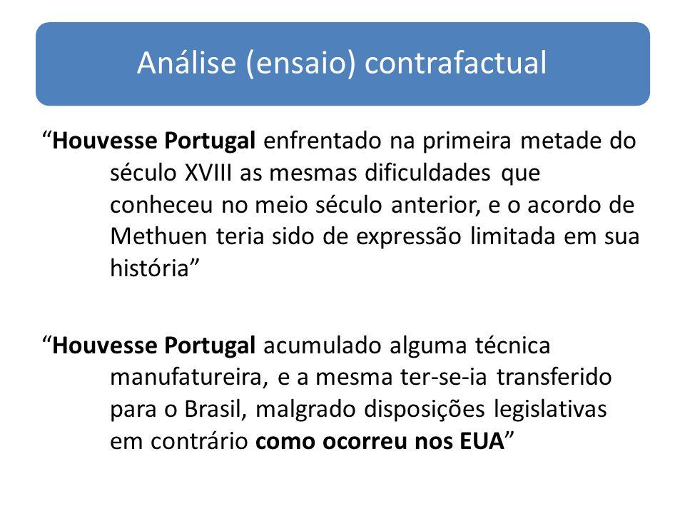 Análise (ensaio) contrafactual Houvesse Portugal enfrentado na primeira metade do século XVIII as mesmas dificuldades que conheceu no meio século ante