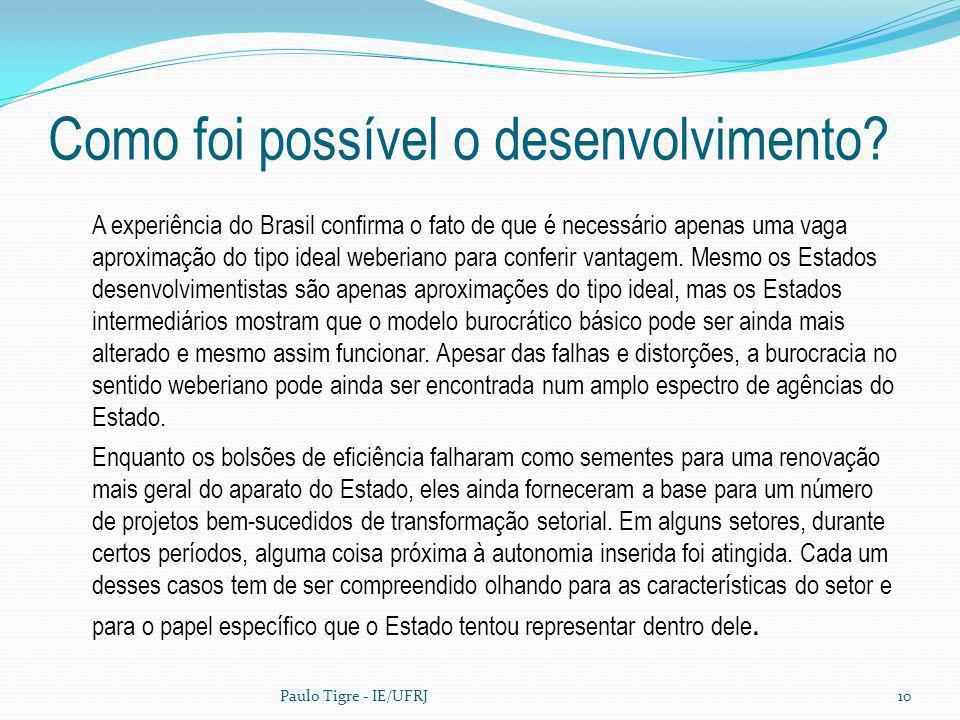 Como foi possível o desenvolvimento? A experiência do Brasil confirma o fato de que é necessário apenas uma vaga aproximação do tipo ideal weberiano p