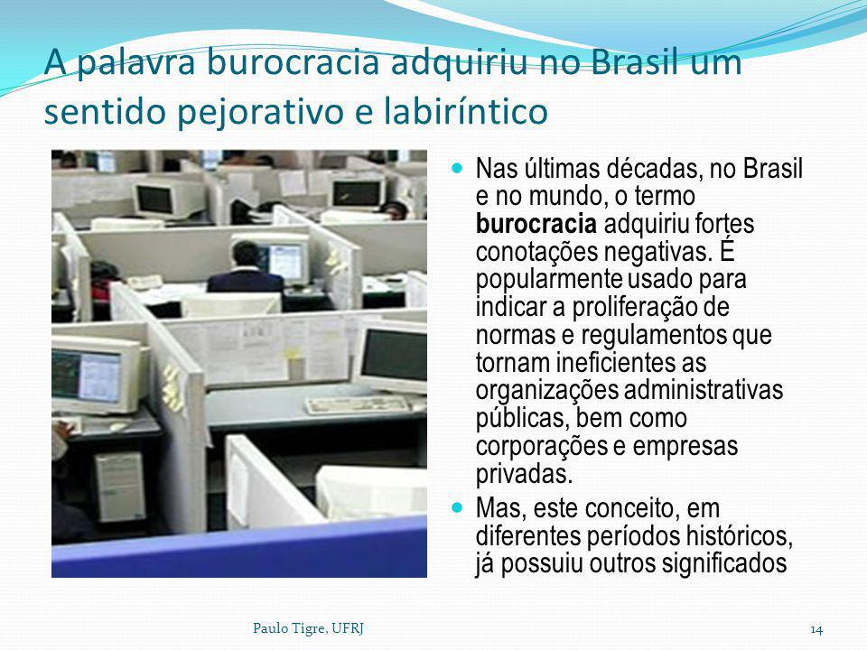 A palavra burocracia adquiriu no Brasil um sentido pejorativo e labiríntico Nas últimas décadas, no Brasil e no mundo, o termo burocracia adquiriu for