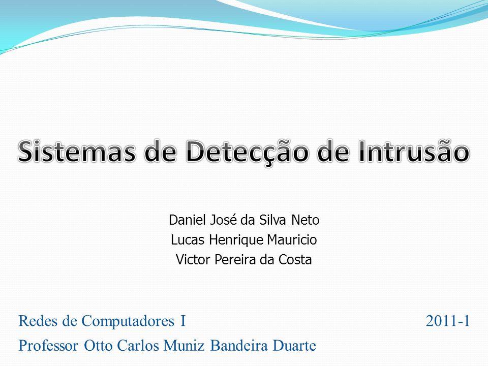 Daniel José da Silva Neto Lucas Henrique Mauricio Victor Pereira da Costa Redes de Computadores I2011-1 Professor Otto Carlos Muniz Bandeira Duarte