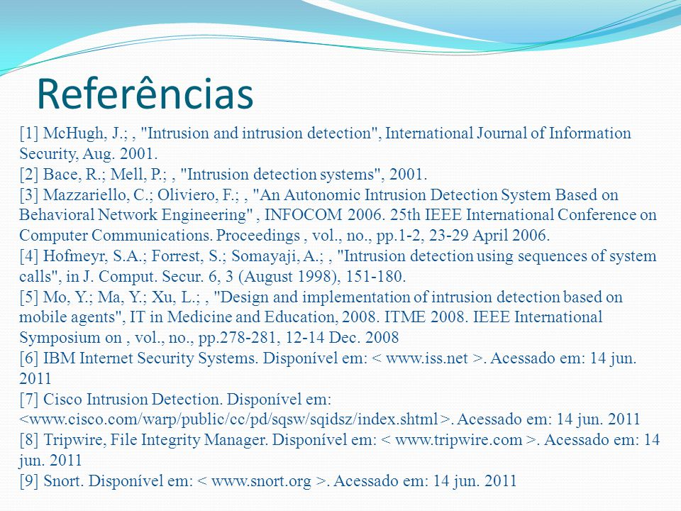Referências [1] McHugh, J.;,