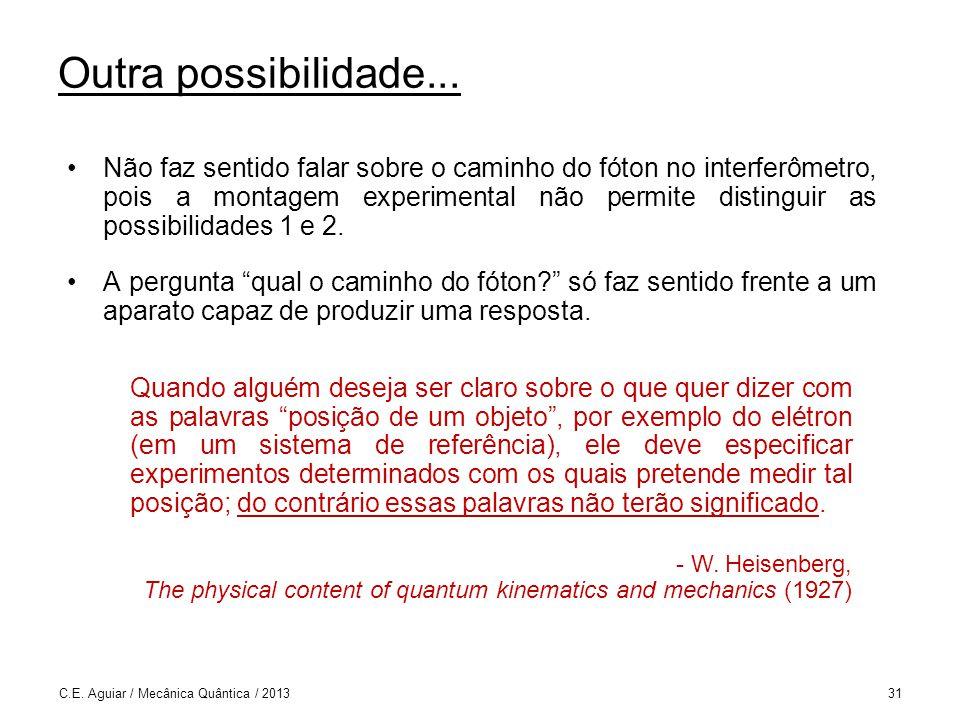 C.E.Aguiar / Mecânica Quântica / 201331 Outra possibilidade...