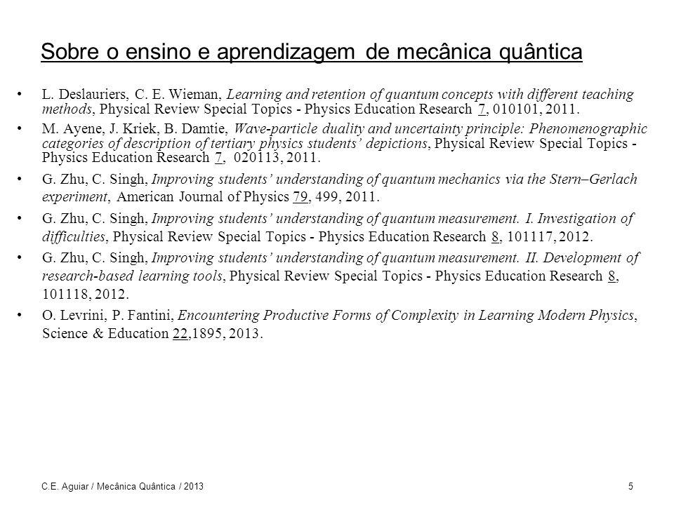 C.E.Aguiar / Mecânica Quântica / 20135 Sobre o ensino e aprendizagem de mecânica quântica L.