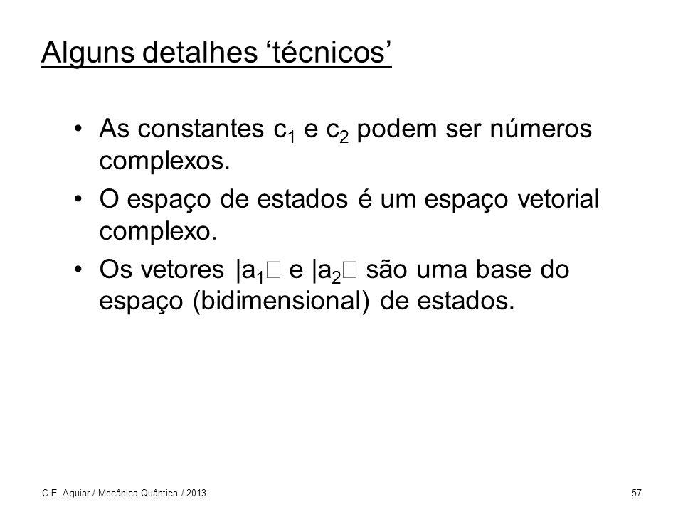 Alguns detalhes técnicos As constantes c 1 e c 2 podem ser números complexos.