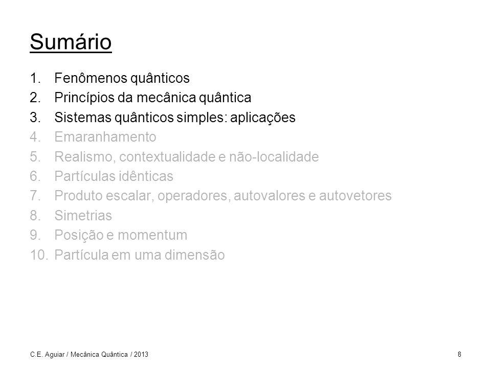 C.E. Aguiar / Mecânica Quântica / 2013179