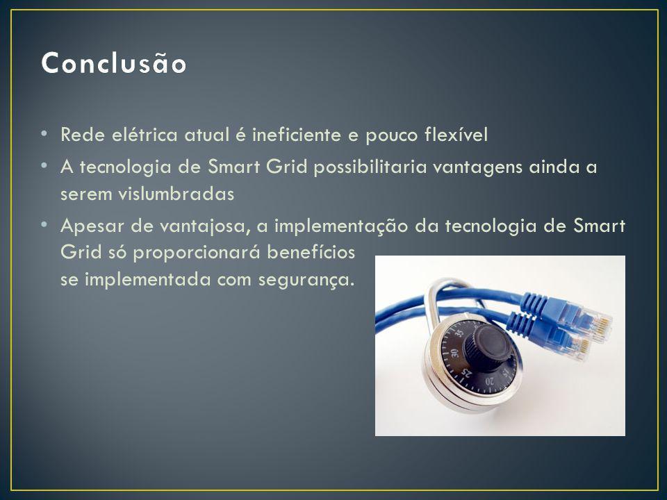 Rede elétrica atual é ineficiente e pouco flexível A tecnologia de Smart Grid possibilitaria vantagens ainda a serem vislumbradas Apesar de vantajosa,