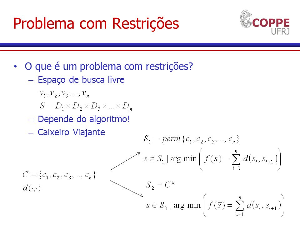 Problema com Restrições O que é um problema com restrições.