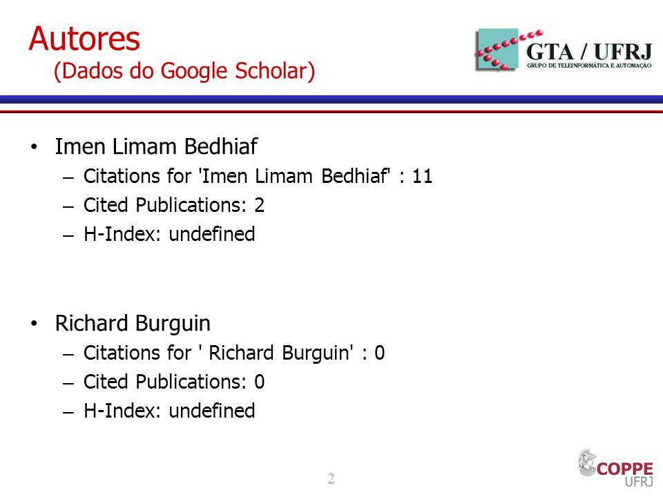 3 Autores (Dados do Google Scholar) Omar Cherkaoui – Citations for Omar Cherkaoui : 825 – Cited Publications: 54 – H-Index: 11 Mikael Salaun – Citations for Mikael Salaun : 63 – Cited Publications: 15 – H-Index: 5