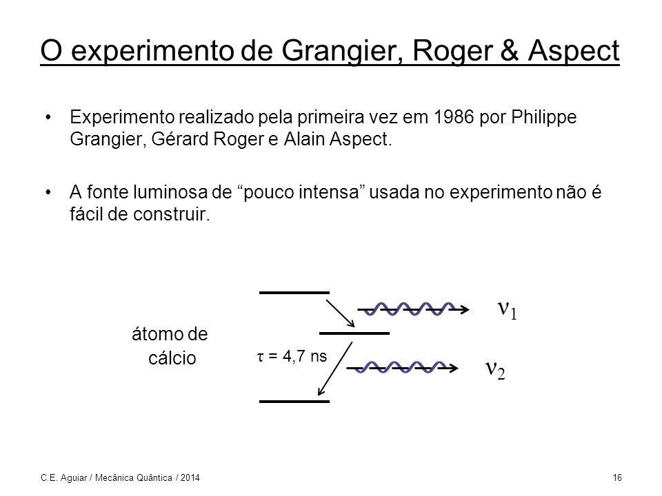O experimento de Grangier, Roger & Aspect Experimento realizado pela primeira vez em 1986 por Philippe Grangier, Gérard Roger e Alain Aspect.