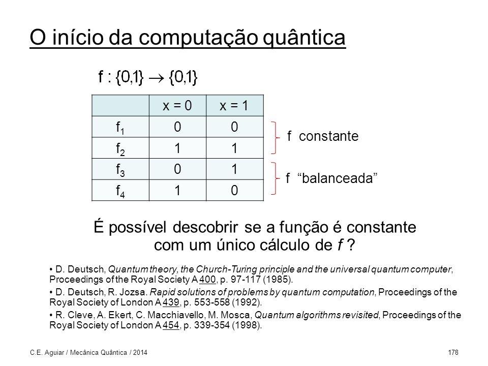 O início da computação quântica C.E.Aguiar / Mecânica Quântica / 2014178 D.
