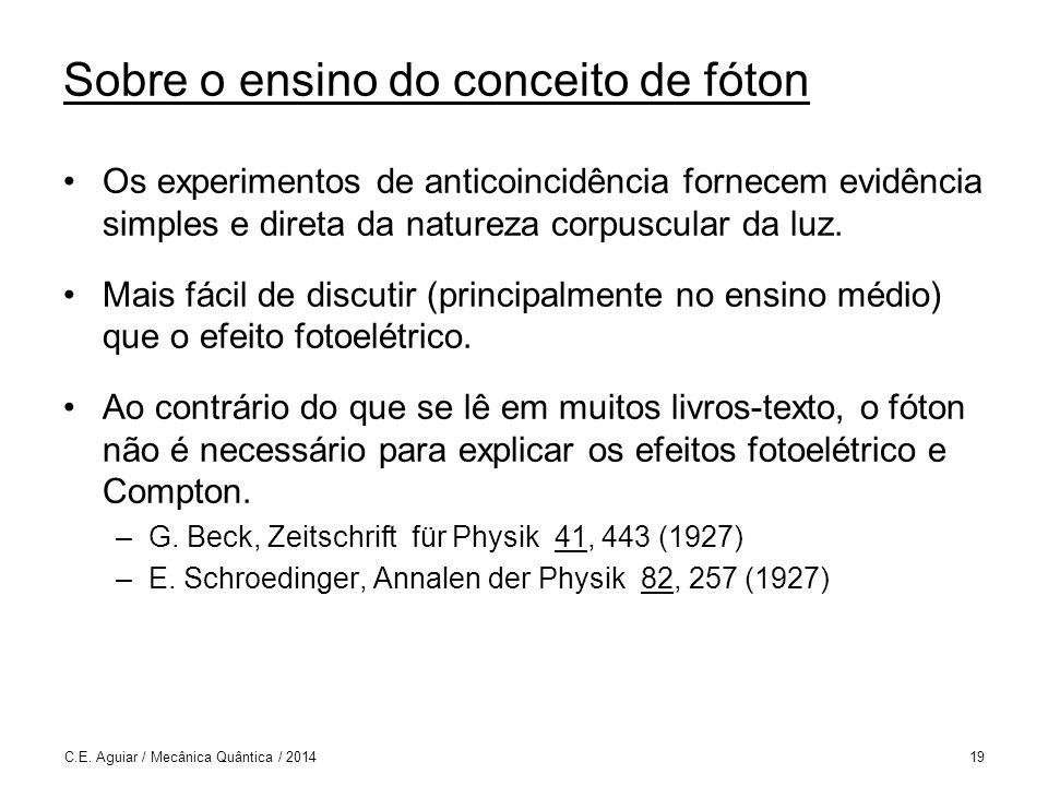 Sobre o ensino do conceito de fóton Os experimentos de anticoincidência fornecem evidência simples e direta da natureza corpuscular da luz.